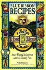 Blue Ribbon Recipes: Award-Winning Recipes from Americas Country Fairs (Old Farmer's Almanac, No 4)