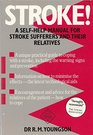 Stroke A Self-Help Manual for Stroke Sufferers and Their Relatives
