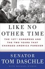 Like No Other Time  The 107th Congress and the Two Years That Changed America Forever