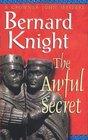 The Awful Secret (Crowner John, Bk 4)