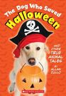 The Dog Who Saved Halloween and Other True Animal Stories