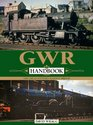 GWR Handbook: The Great Western Railway 1923-47 (Haynes Handbook)