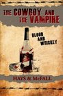 The Cowboy and the Vampire Blood and Whiskey