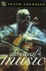 Teach Yourself Classical Music (Teach Yourself)