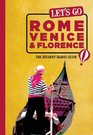 Let's Go Rome Venice  Florence The Student Travel Guide