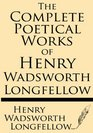 The Complete Poetical Works of Henry Wadsworth Longfellow Cambridge Edition