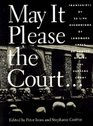 May It Please the Court  Live Recordings of the Supreme Court in Session