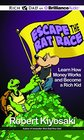 Rich Dad's Escape the Rat Race Learn How Money Works and Become a Rich Kid
