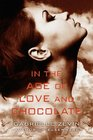 In the Age of Love  Chocolate