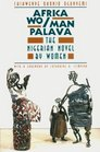 Africa Wo/Man Palava : The Nigerian Novel by Women (Women in Culture and Society Series)