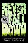 Never Fall Down A Novel
