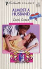 Almost A Husband  (Wedding Month) (Silhouette Romance, No 1105)