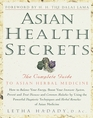 Asian Health Secrets  The Complete Guide to Asian Herbal Medicine