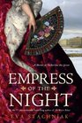 Empress of the Night A Novel of Catherine the Great