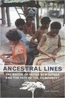 Ancestral Lines The Maisin of Papua New Guinea and the Fate of the Rainforest