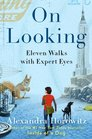 On Looking Eleven Walks with Expert Eyes