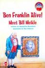 Ben Franklin alive Meet Bill Meikle