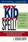 My Kid Can't Spell : Understanding and Assisting Your Child's Literacy Development