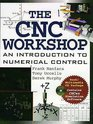 The Cnc Workshop A Multimedia Introduction to Computer Numerical Control