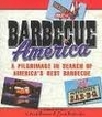 Barbecue America A Pilgrimage in Search of America's Best Barbecue