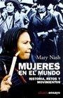 Mujeres en el mundo / Women In The World Historia retos y movimientos/ History Challenges and Movements