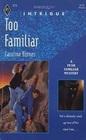 Too Familiar (Fear Familiar, Bk 2) (Harlequin Intrigue, No 215)