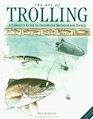 The Art of Trolling A Complete Guide to Freshwater Methods and Tackle