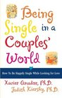 BEING SINGLE IN A COUPLE'S WORLD HOW TO BE HAPPILY SINGLE WHILE LOOKING FOR LOVE