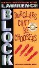 Burglars Can't Be Choosers (Bernie Rhodenbarr, Bk 1)