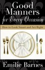 Good Manners for Every Occasion How to Look Smart and Act Right