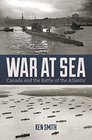 War at Sea Canada and the Battle of the Atlantic