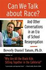 Can We Talk about Race And Other Conversations in an Era of SchoolResegregation