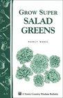 Grow Super Salad Greens : Storey Country Wisdom Bulletin A-71