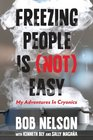 Freezing People Is  Easy My Adventures in Cryonics