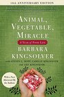 Animal Vegetable Miracle - 10th Anniversary Edition A Year of Food Life