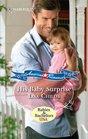 His Baby Surprise (Babies & Bachelors USA) (Harlequin American Romance, No 1301)