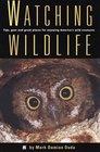 Watching Wildlife (Watchable Wildlife Series)