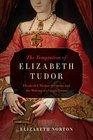 The Temptation of Elizabeth Tudor Elizabeth I Thomas Seymour and the Making of a Virgin Queen