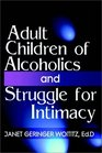 Adult Children Of Alcoholics/Struggle For Intimacy