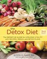 The Detox Diet Third Edition The Definitive Guide for Lifelong Vitality with Recipes Menus and Detox Plans
