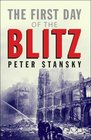The First Day of the Blitz September 7 1940