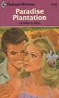 Paradise Plantation (Harlequin Romance, No 2345)