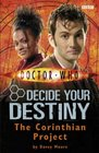 The Corinthian Project (Doctor Who: Decide Your Destiny, No 4)