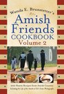 Wanda E. Brunstetter's Amish Friends Cookbook, Vol 2