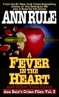 A Fever in the Heart and Other True Cases (Crime Files, Vol. 3)
