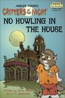 Critters of the Night: No Howling in the House (Step into Reading, Step 3)