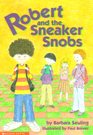 Robert and the Sneaker Snobs