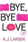 Bye, Bye Love (Cat DeLuca, Bk 4)