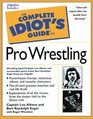 The Complete Idiot's Guide to Pro-Wrestling