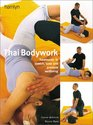 Thai Bodywork Treatments to Stretch Tone and Promote Wellbeing